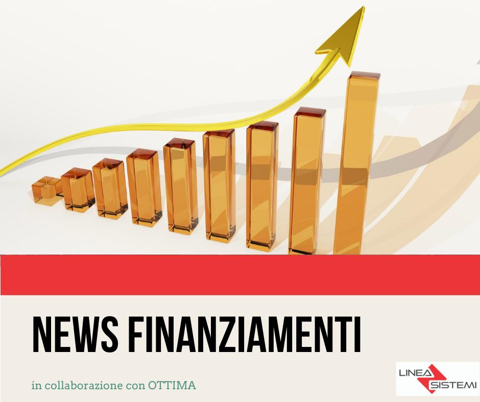 Novità sulle agevolazioni e finanziamenti